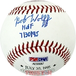 Bob Wolff Autographed 1995 Hall of Fame Baseball Inscribed HOF 7/30/95