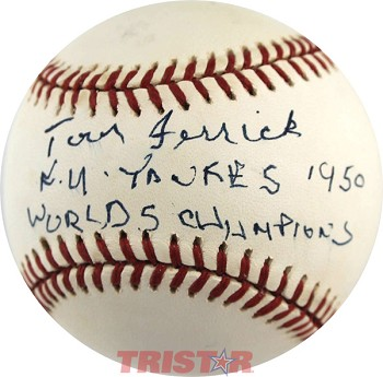 Tom Ferrick Autographed Baseball Inscribed New York Yankees 1950 World Champions